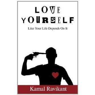 Love Yourself Like Your Life Depends On It-Kamal Ravikant